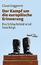 Der Kampf um die europäische Erinnerung: Ein Schlachtfeld wird besichtigt