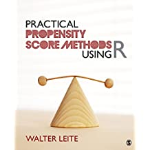 Practical Propensity Score Methods Using R (English Edition)