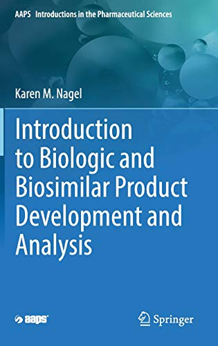 Protein Nagel (Introduction to Biologic and Biosimilar Product Development and Analysis (AAPS Introductions in the Pharmaceutical Sciences))