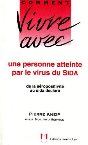 Comment vivre avec une personne atteinte par le virus du SIDA