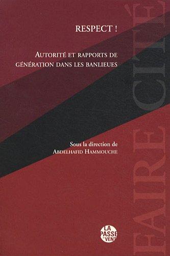 Respect ! : Autorité et rapports de génération dans les banlieues par Abdelhafid Hammouche