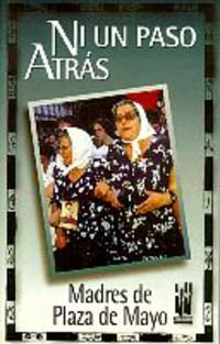 Ni un paso atrás : Madres de la Plaza de Mayo (Gebaratik at)