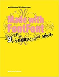 Made With Fontfont:Type For Independent Minds by Jan Middendrop (2007-03-25)
