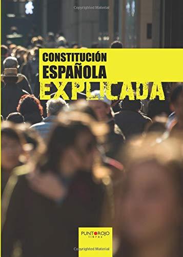Constitución española explicada por Francisco José Lavale Ortiz