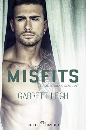 Misfits – Edizione italiana (Urban Soul Vol. 1) di [Leigh, Garrett ]