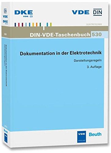 Dokumentation in der Elektrotechnik: Darstellungsregeln Stand der abgedruckten Normen: August 2015 (DIN-VDE-Taschenbücher)
