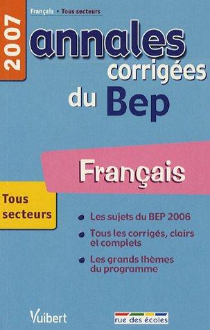 Français BEP Tous secteurs : Annales corrigées