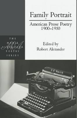 [Family Portrait: American Prose Poetry 1900 - 1950] (By: Robert Alexander) [published: November, 2012]