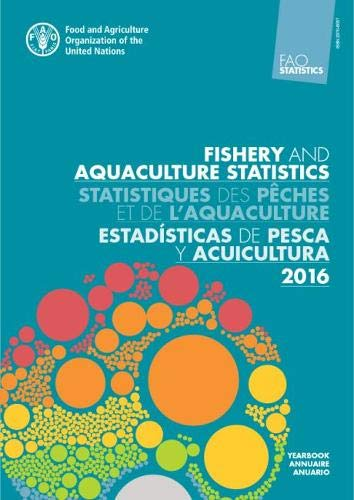Fao Yearbook. Fishery and Aquaculture Statistics 2016 por Food and Agriculture Organization of the United Nations