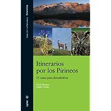 Itinerarios por los Pirineos : 24 rutas para descubrirlo (Descubrir la Naturaleza)