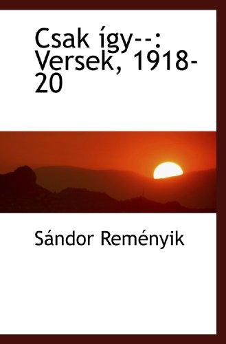 Csak így-: Versek, 1918-20