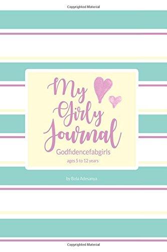 My Girly Journal: Godfidencefabgirls: Volume 1 por Bola .E. Adesanya