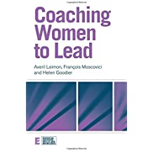 Coaching Women to Lead (Essential Coaching Skills and Knowledge) by Averil Leimon (2010-08-31)