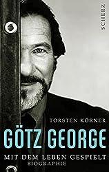 Götz George: Mit dem Leben gespielt /Biographie