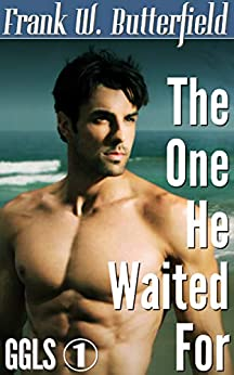 The One He Waited For (Golden Gate Love Stories Book 1) (English Edition) van [Butterfield, Frank W.]