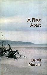 A Place Apart by Dervla Murphy (1979-01-01)