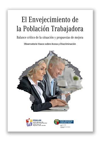 El Envejecimiento de la Población Trabajadora: Balance crítico de la situación y propuestas de mejora
