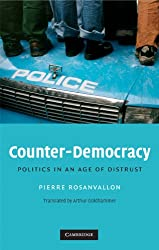 Counter-Democracy: Politics in an Age of Distrust (The Seeley Lectures)