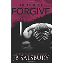 Fighting to Forgive: 2 (The Fighting Series) by Salsbury, J.B. (2013) Paperback