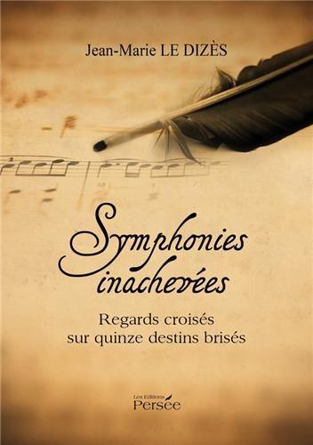 Symphonies inachevées Regards croisés ...
