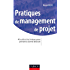 Pratiques de management de projet : 40 outils et techniques pour prendre la bonne décision (Stratégies et management)