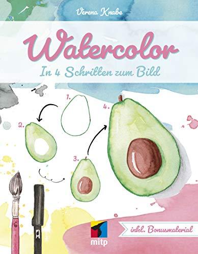 Watercolor -- In 4 Schritten zum Bild (mitp Kreativ)