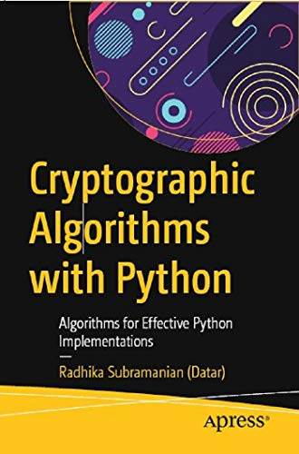 Cryptographic Algorithms with Python: Algorithms for Effective Python Implementations
