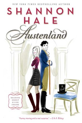 [(Austenland)] [by: Shannon Hale]