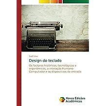 Design do teclado: Os factores históricos, tecnológicos e ergonómicos, a interação Humano-