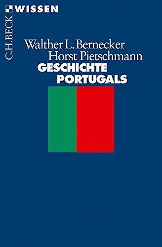 Geschichte Portugals: Vom Spätmittelalter bis zur Gegenwart (Beck'sche Reihe)