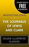 Image de The Journals Of Lewis And Clark: By Meriwether Lewis and William Clark - Illustr
