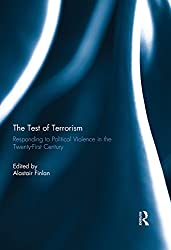 The Test of Terrorism: Responding to Political Violence in the Twenty-First Century