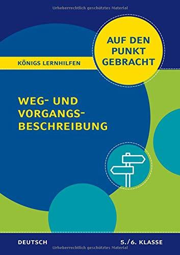 Weg- und Vorgangsbeschreibung für die 5. und 6. Klasse: Deutsch auf den Punkt gebracht! (Königs Lernhilfen)