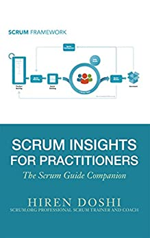 Scrum Insights for Practitioners: The Scrum Guide Companion by [Doshi, Hiren]