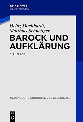 Barock und Aufklärung (Oldenbourg Grundriss der Geschichte, Band 11)
