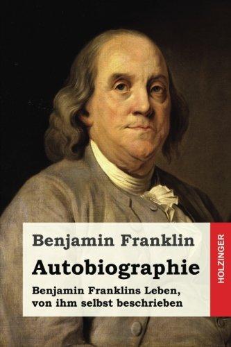 autobiographie-benjamin-franklins-leben-von-ihm-selbst-beschrieben