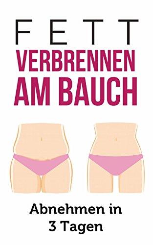 Fett verbrennen am Bauch: Abnehmen in 3 Tagen (Bauchfett, Bauchmassage, Bauchtraining, schnell abnehmen)