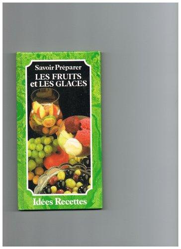 Savoir Préparer Les Fruits Et Les Glaces - Idées Recettes