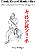 Classic Kata of Shorinji Ryu: Okinawan Karate Forms of Richard 'Biggie' Kim