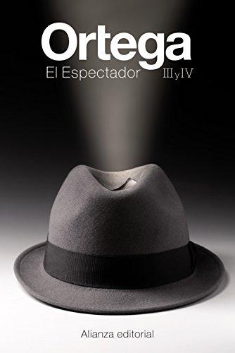 El Espectador III y IV (El Libro De Bolsillo - Bibliotecas De Autor - Biblioteca Ortega Y Gasset) por José Ortega y Gasset