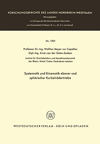 Systematik und Kinematik ebener und sphärischer Kurbelrädertriebe (Forschungsberichte des Landes Nordrhein-Westfalen)