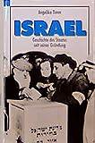 Israel: Die Geschichte des Staates seit seiner Gründung - Angelika Timm