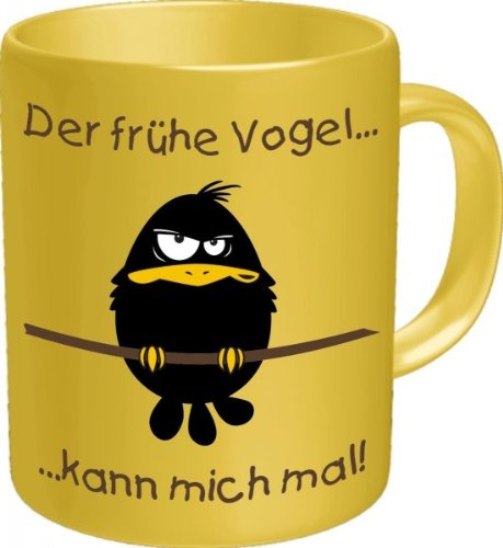 Rahmenlos Tassen - Master Artikel - Alle verschiedenen Motive zum auswählen - BESTSELLER:, Rahmenlos Tassen:Tasse früher Vogel kann 2600 - früher Vogel kann mich mal