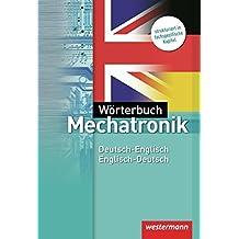 Wörterbuch Mechatronik / Deutsch-Englisch / Englisch-Deutsch, 2. Auflage, 2010: Wörterbuch Mechatronik: Deutsch-Englisch / Englisch-Deutsch: 3. Auflage, 2012