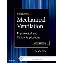 Pilbeam's Mechanical Ventilation: Physiological and Clinical Applications