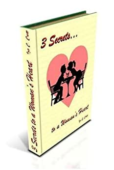 3 Secrets to a Woman's Heart by [Crett, Iza C]