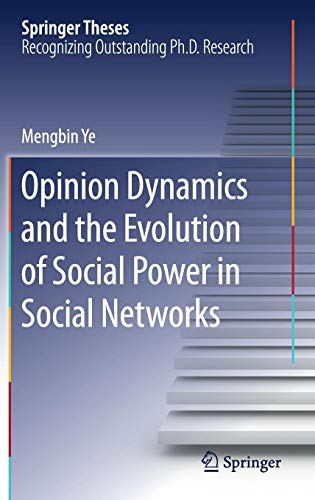 Opinion Dynamics and the Evolution of Social Power in Social Networks (Springer Theses)