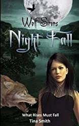 [ Wolf Sirens: Night Fall: What Rises Must Fall ] By Smith, Tina (Author) [ Aug - 2013 ] [ Paperback ]