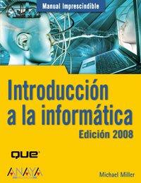 Introduccion a la informatica 2008 (Manual Imprescindible (am))