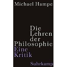 Die Lehren der Philosophie: Eine Kritik by Michael Hampe (2014-04-14)